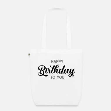 Happy Birthday happy birthday - Borsa di stoffa ecologica