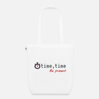 Present Be present. Be present, live in the present - Organic Tote Bag