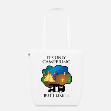 It's just campering, but I like it - Organic Tote Bag