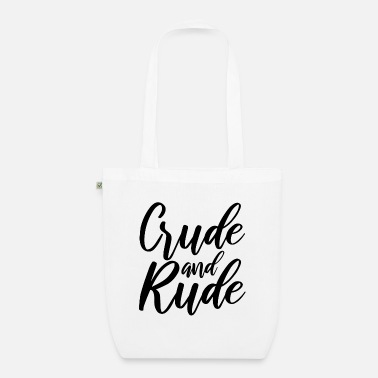 Rude Girl Rude and rude - Organic Tote Bag