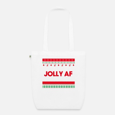 December Jolly AF, Jolly As Fuck Sarcastic Christmas - Organic Tote Bag