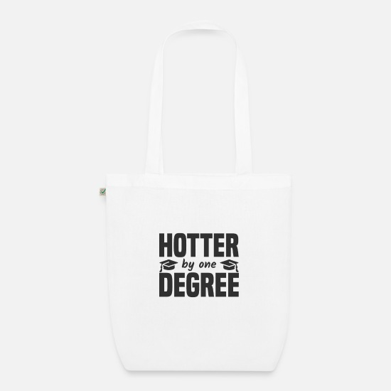 Start Of School Bags & Backpacks - Hotter by one degree degree awarding - Organic Tote Bag white