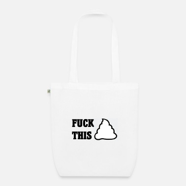 Shit Fuck this shit shit shit shit - Organic Tote Bag