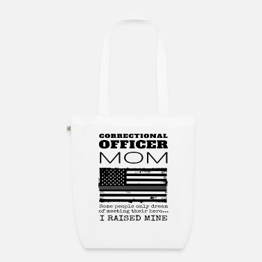 Proud Mom Of A Penal Correctional Officer Mother - Organic Tote Bag