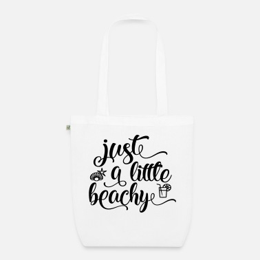 Beachy JUST A LITTLE BEACHY - Organic Tote Bag