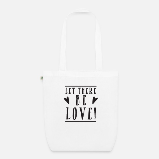 Love Bags & Backpacks - Let there be love! with hearts cute! - Organic Tote Bag white