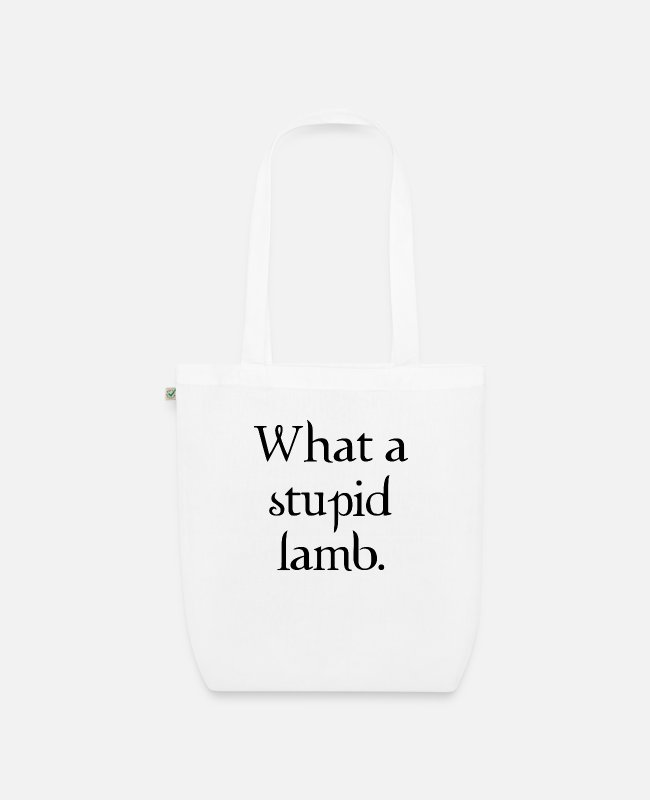 New Bags & Backpacks - What a stupid lamb - Organic Tote Bag white