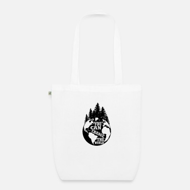 Climate Change You can change the world environmental protection gift - Organic Tote Bag
