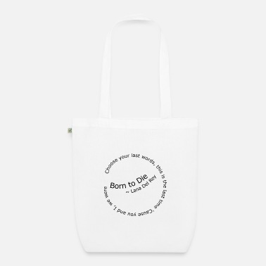Lana Del Ray Born to Die - Organic Tote Bag
