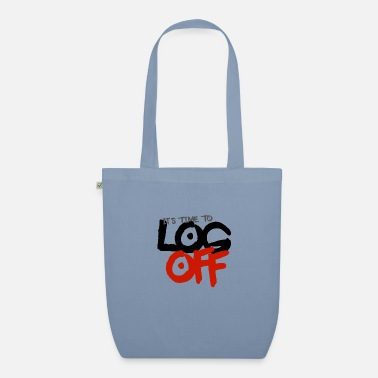 It's time to log off - Organic Tote Bag
