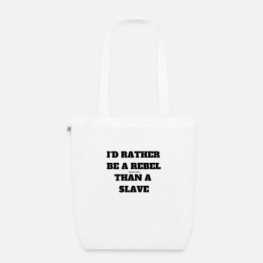 Suffragette I d rather be a rebel than a slave - Organic Tote Bag