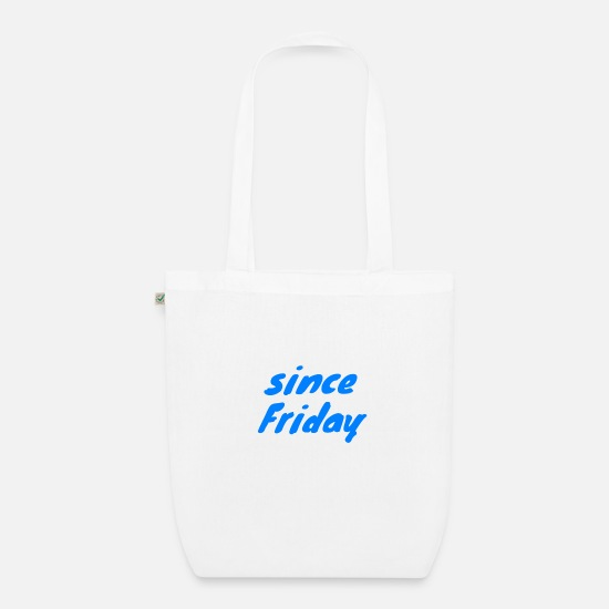 Love Bags & Backpacks - since Friday - Organic Tote Bag white