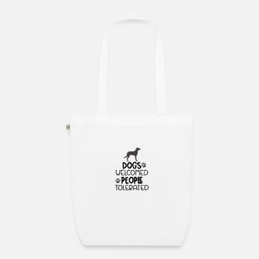Dogs welcomed people tolerated - Organic Tote Bag