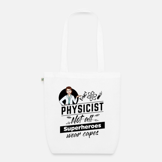 Birthday Bags & Backpacks - Female Physicist Physicist - Not All Superheroes - Organic Tote Bag white