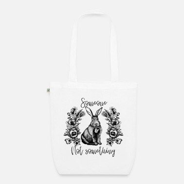 Someone not Something bunny - Organic Tote Bag