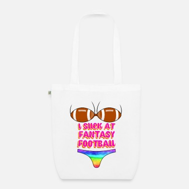 Fantasy Funny Football I Suck At Fantasy Football - Organic Tote Bag