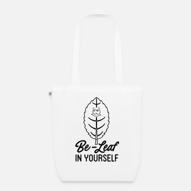 Leaf Be-leaf In Yourself - Organic Tote Bag