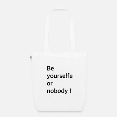 Be yourselfe or nobody ! - Bio Stoffbeutel
