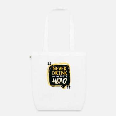 Beautiful Never drink on an empty head - Organic Tote Bag