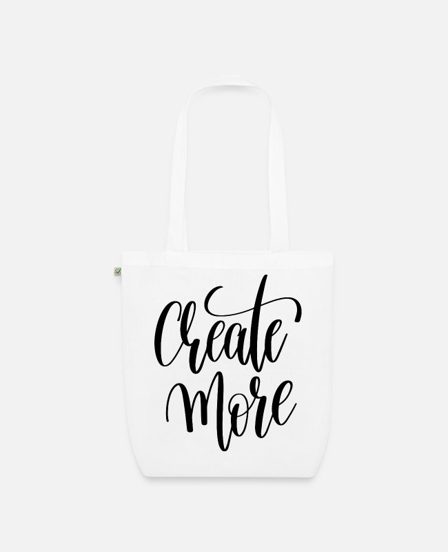 Inspirational Quote Bags & Backpacks - Create More - Organic Tote Bag white
