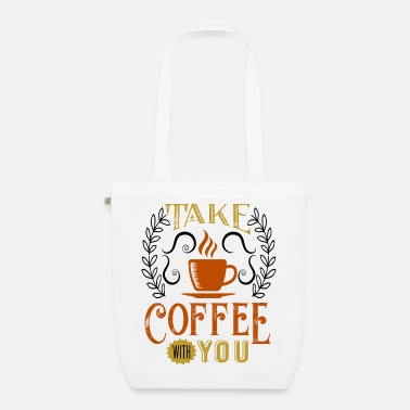 House Take Coffee With You - Organic Tote Bag