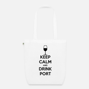 Keep Calm and Drink Port - Organic Tote Bag