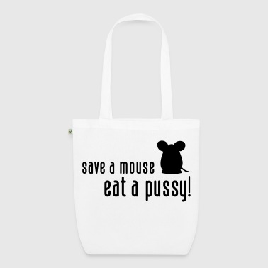Save a mouse. Eat a pussy! - EarthPositive Tote Bag