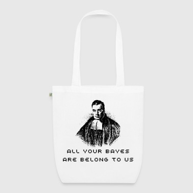 All your Bayes are belong to us tote bag - EarthPositive Tote Bag