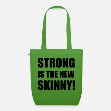 Skinny Strong is the new skinny - Organic Tote Bag
