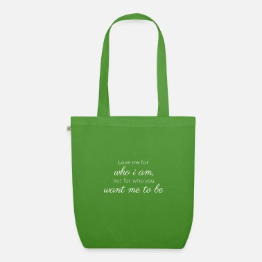 Pink Love me for who i am not for who you want me to be - Organic Tote Bag