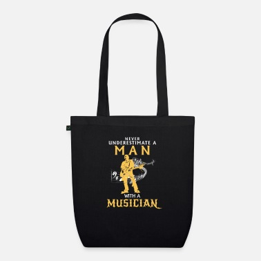Evolution &amp Never underestimate n man who knows a musician! - Organic Tote Bag