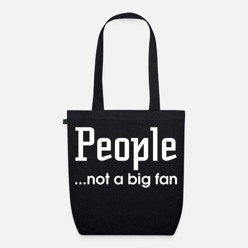 Geek Bags & Backpacks - People...Not A Big Fan - Organic Tote Bag black