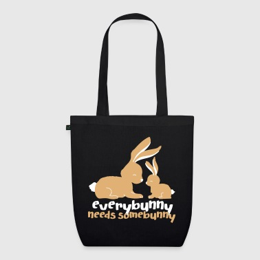 Everybunny needs somebunny - EarthPositive Tote Bag