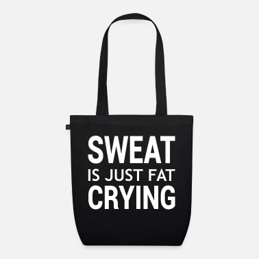 sweat is just fat crying - Organic Tote Bag