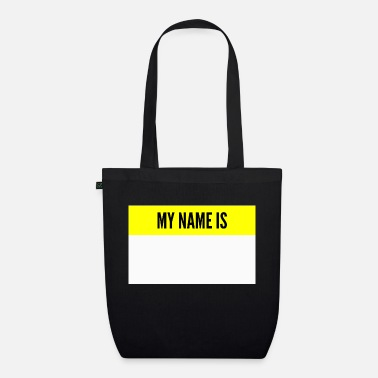 Name My name is My name is name tag - Organic Tote Bag