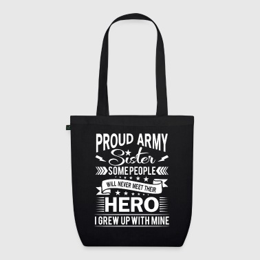 Proud Army Sister their hero i grew up with mine - Bio stoffen tas