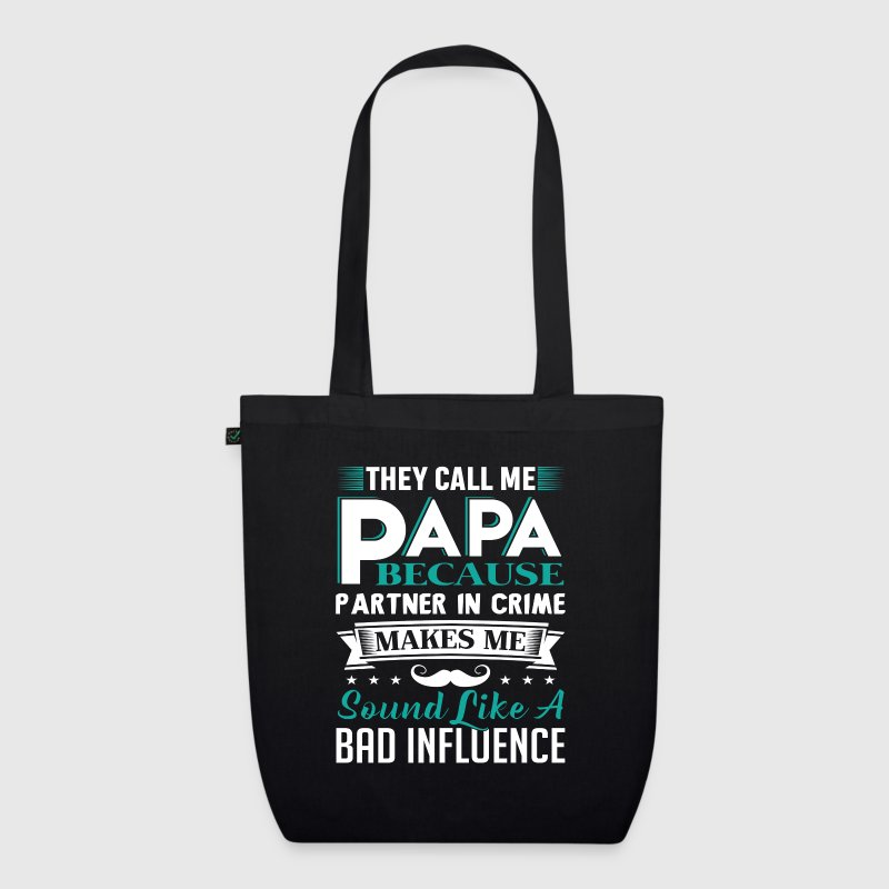 Call me Papa Partner in crime sounds bad influence - EarthPositive Tote Bag