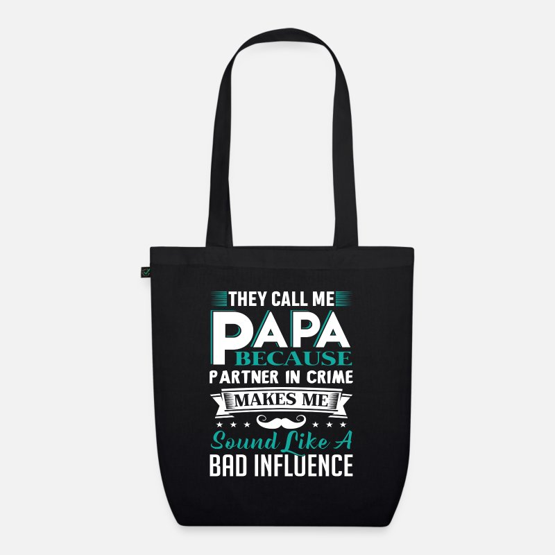 Partner Bags & Backpacks - Call me Papa Partner in crime sounds bad influence - Organic Tote Bag black