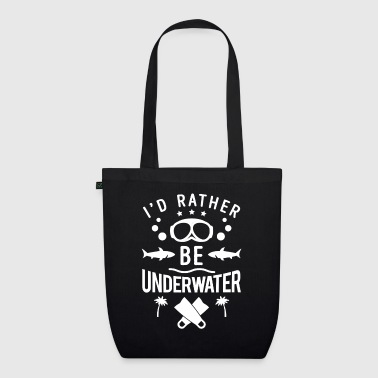 I'd rather be underwater - scuba diving - Luomu-kangaskassi