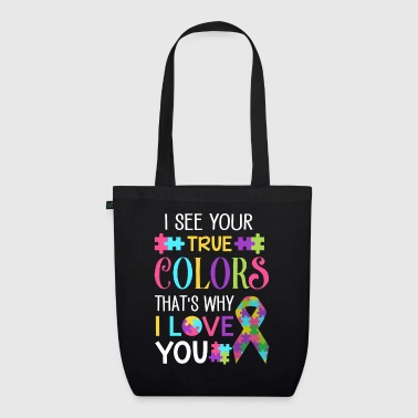I see your true Colors that's why i love you - EarthPositive Tote Bag