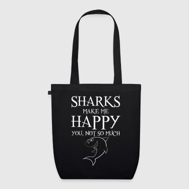 Sharks make me happy You not so much - Bolsa de tela ecológica