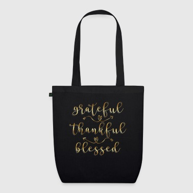 Grateful Thankful Blessed - faith believer - EarthPositive Tote Bag