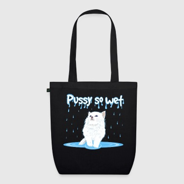 Pussycat WET PUSSY - WET CAT - EarthPositive Tote Bag