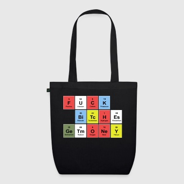FUCK BITCHES earn money (periodic table) - EarthPositive Tote Bag