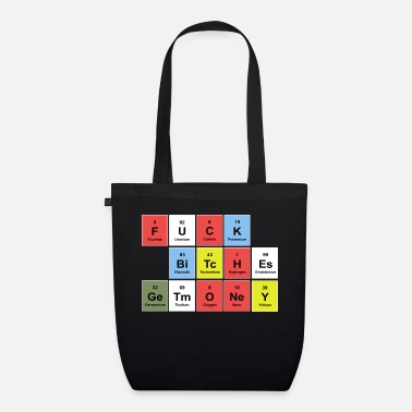Periodic Table FUCK BITCHES earn money (periodic table) - EarthPositive Tote Bag