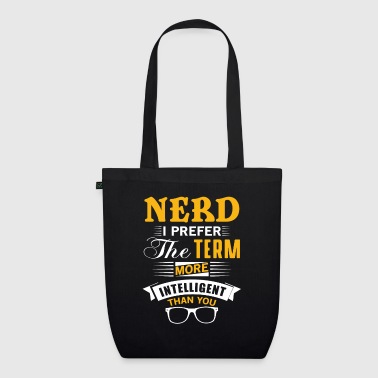 Nerd i prefer the term more intelligent than you - Sac en tissu biologique
