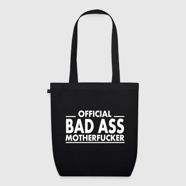 official bad ass motherfucker / badass - EarthPositive Tote Bag