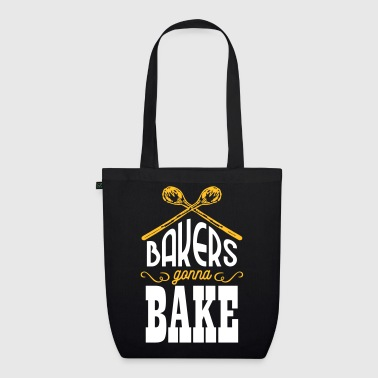 Bakers gonna bake - EarthPositive Tote Bag