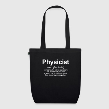 Physics PHYSICIST - FUNNY MEANING OF THE WORD PHYSICIST - EarthPositive Tote Bag