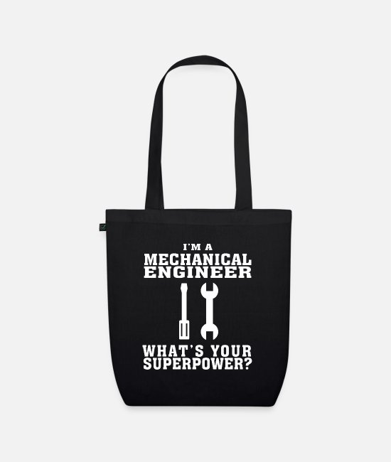 The Best Of Bags & Backpacks - I'm A Mechanical Engineer, What's Your Superpower? - Organic Tote Bag black